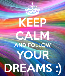 keep-calm-and-follow-your-dreams-154