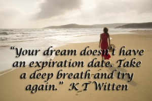 Your-dream-doesnt-have-an-expiration-date-Take-a-deep-breath-and-try-again